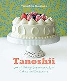 Tanoshii: Joy of Making Japanese-style Cakes & Desserts