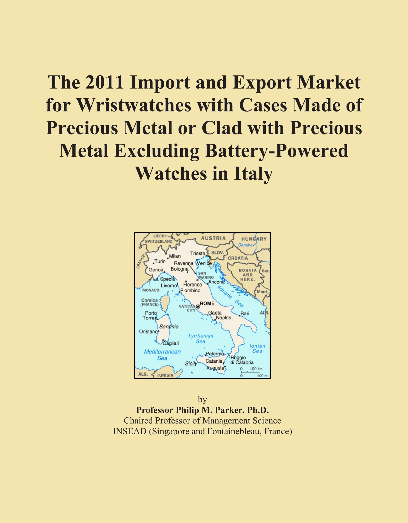 Read Online The 2011 Import and Export Market for Wristwatches with Cases Made of Precious Metal or Clad with Precious Metal Excluding Battery-Powered Watches in Italy ebook