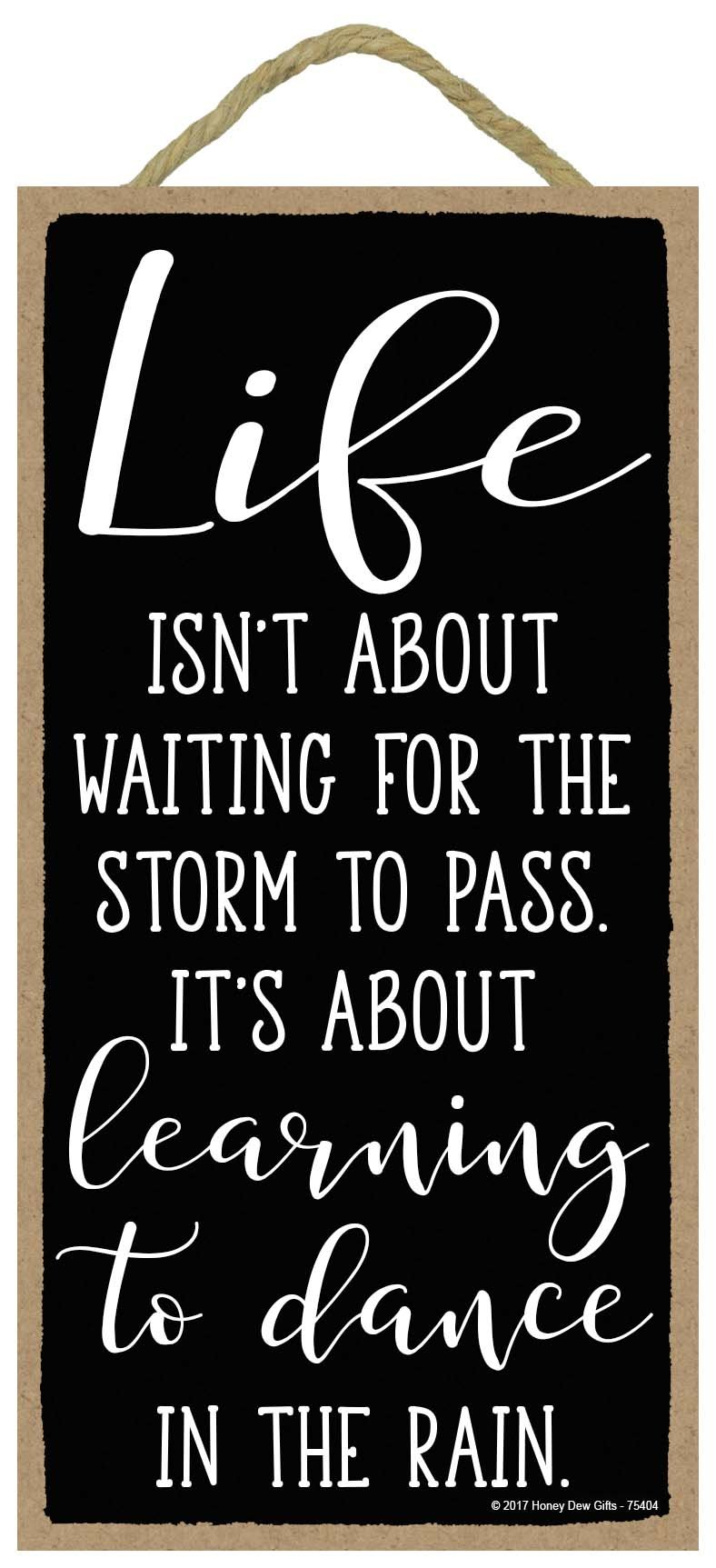 Honey Dew Gifts Wall Hanging Decorative Wood Sign - Life Isn't About Waiting for The Storm to Pass. It's About Learning to Dance in The Rain 5x10 Hang in The Wall Home Decor by Honey Dew Gifts