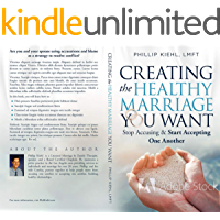 Creating The Healthy Marriage You Want: Stop Accusing & Start Accepting One Another