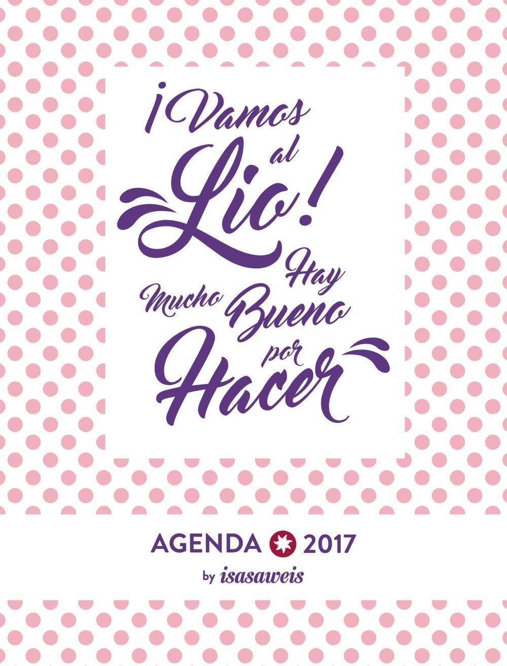 Agenda 2017 Isasaweis - Semana vista - ¡Vamos al lio! Hay ...