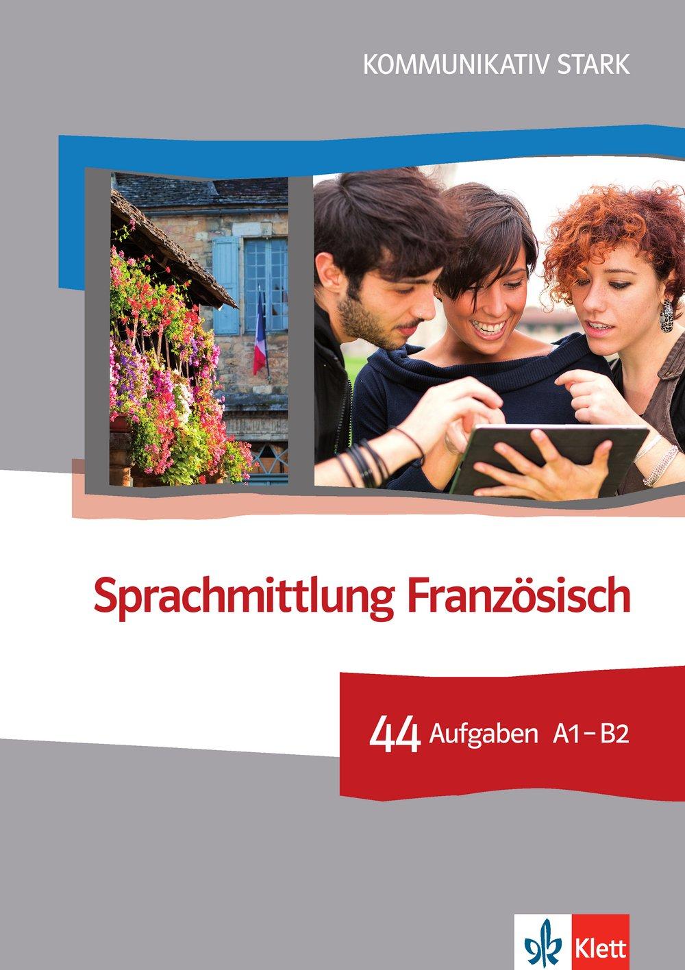 Sprachmittlung Französisch: 44 Aufgaben A1-B2. Buch + Online-Angebot