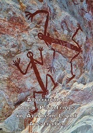 Amazon Com Aboriginal Rock Paintings In Arnhem Land Australia