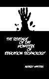 The Revenge of the Monsters of Education Technology