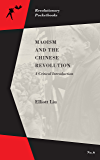 Maoism and the Chinese Revolution: A Critical Introduction (Revolutionary Pocketbooks)