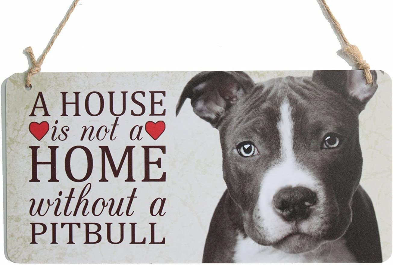 """Dog Breed Sign A House Is Not A Home Without A Pitbull Sign Suitable For Dog House Decor (5"""" x 10"""")"""