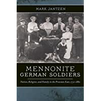 Mennonite German Soldiers: Nation, Religion, and Family in the Prussian East, 1772-1880