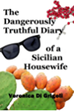 The Dangerously Truthful Diary of a Sicilian Housewife: An English woman takes on parenthood, the Mafia and a Sicilian mother-in-law, all at once (English Edition)