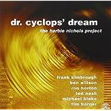 Dr.Cyclops' Dream-H.Nichols Prj.