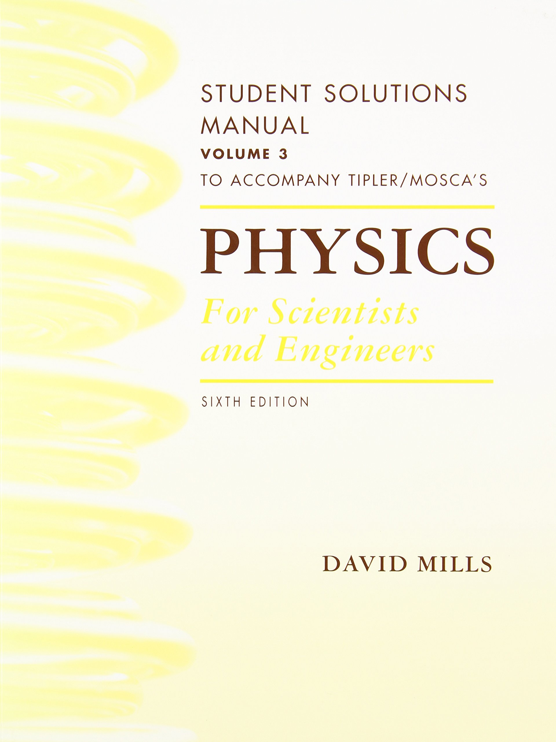 Student Solutions Manual, Volume 3 for Tipler and Mosca's Physics for  Scientists and Engineers: Amazon.co.uk: University Paul A Tipler, ...