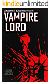 Vampire Lord: Conquering a Bloodthirsty Earth
