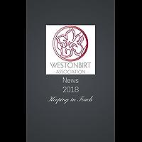 Westonbirt Association News 2018: The annual news magazine for the alumni of Westonbirt School
