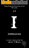 Imprisoned: A Dark Chapter Press Unlimited Short: I (Dark Chapter Press A-Z Book 9)