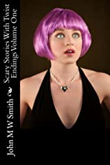 Scary Stories With Twist Endings Volume One Kindle Edition