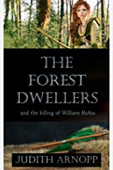 The Forest Dwellers: and the killing of William Rufus Kindle Edition