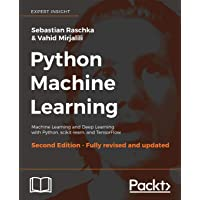 Python Machine Learning -: Machine Learning and Deep Learning with Python, scikit-learn, and TensorFlow