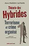 Théorie des hybrides. Terrorisme et crime organisé (Arès) (French Edition)