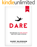Dare: The New Way to End Anxiety and Stop Panic Attacks Fast (+Bonus Audios)