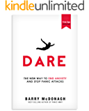 Dare: The New Way to End Anxiety and Stop Panic Attacks Fast