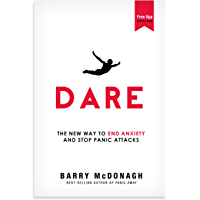 Dare: The New Way to End Anxiety and Stop Panic Attacks Fast (English Edition)