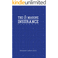 The Marine Insurance Handbook: An Exploration and In-Depth Study of Marine Insurance Law and Clauses (English Edition)