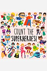 Count the Superheroes!: A Fun Picture Puzzle Book for 2-5 Year Olds (Counting Books for KIds) Paperback