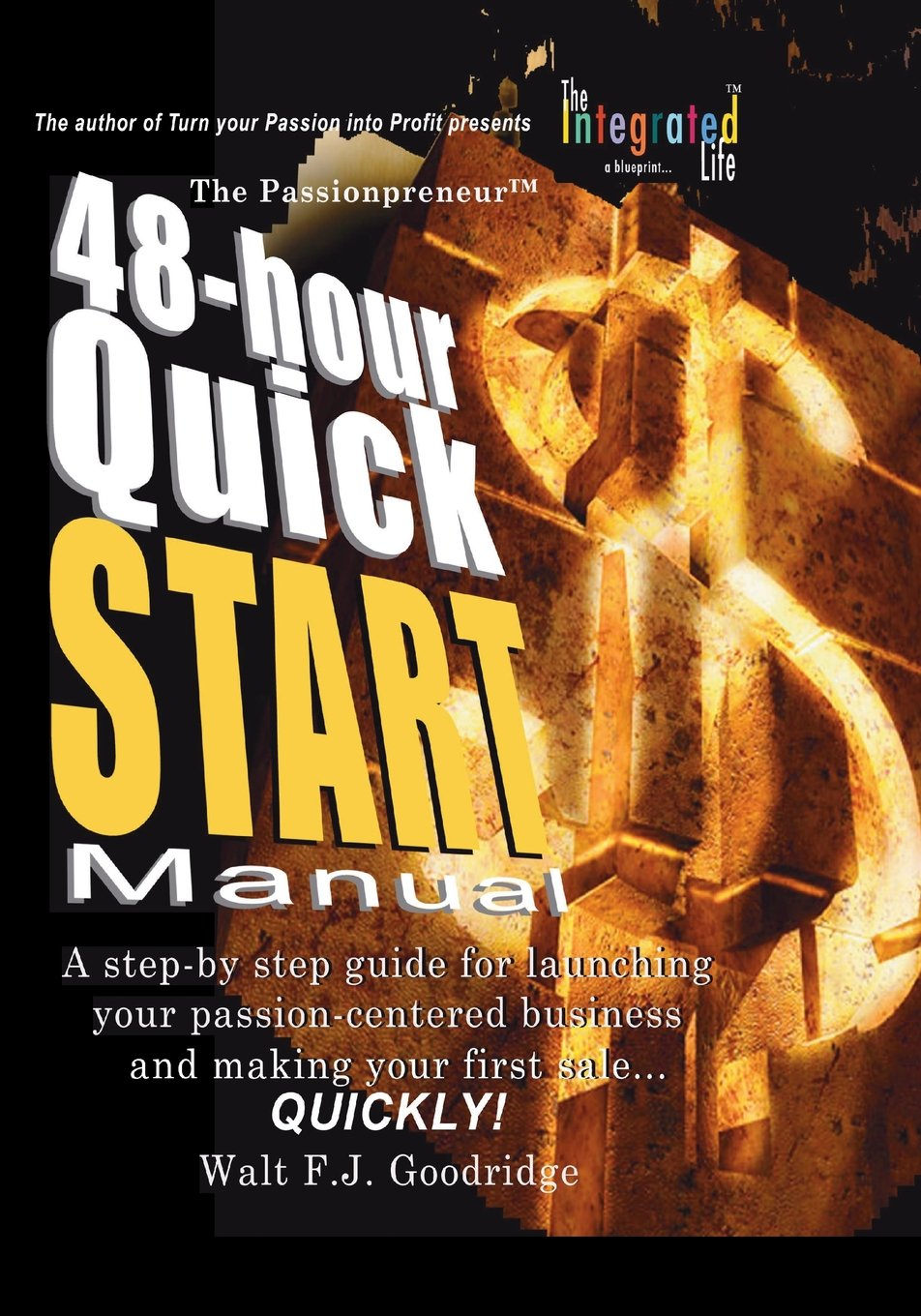 Download The Turn Your Passion Into Profit Quick Start Manual: A step-by-step guide for transforming any talent, hobby or product idea into a money-making venture...FAST! PDF