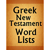 Greek New Testament Word Lists (Revised Edition) (English Edition)