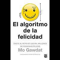 El algoritmo de la felicidad (Edición mexicana): Únete al reto de los mil millones de personas felices