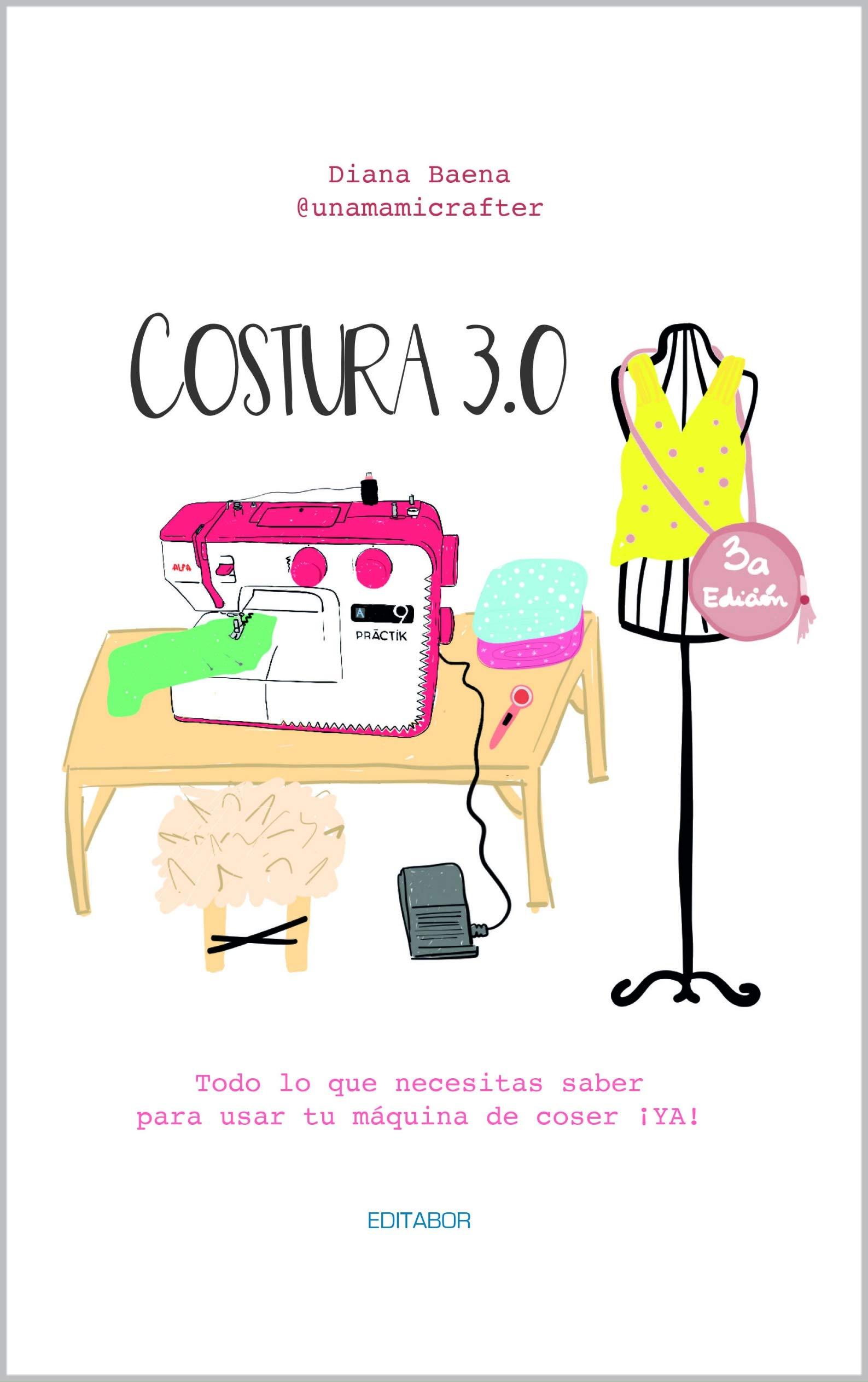 COSTURA 3.0: Todo lo que necesitas saber para usar tu máquina de coser ¡YA!