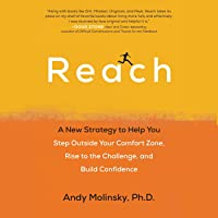 Reach: A New Strategy to Help You Step Outside Your Comfort Zone, Rise to the Challenge, and Build Confidence