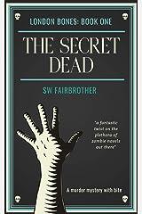 The Secret Dead (London Bones Book 1) Kindle Edition