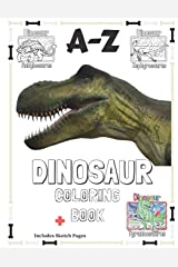 A-Z Dinosaur Coloring Book: 8.5x11 Multi Dinosaur Coloring book for kids with Sketch Pages (Love Dinosaurs Designs) (Volume 1) Paperback