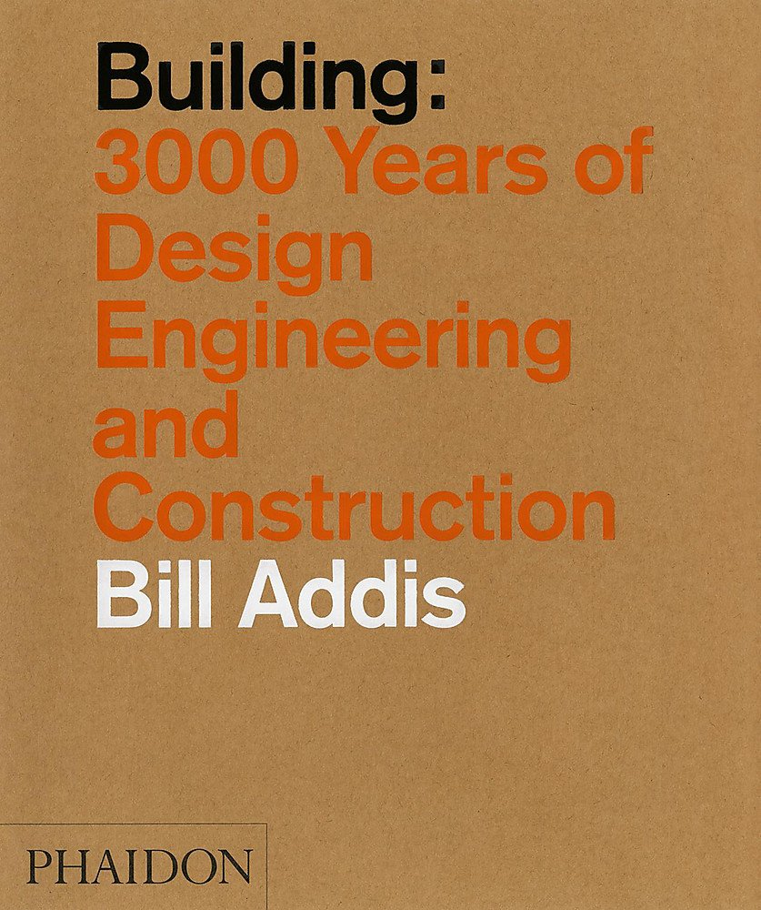building 3 000 years of design engineering and construction