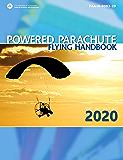 Powered Parachute Flying Handbook (Federal Aviation Administration): FAA-H-8083-29