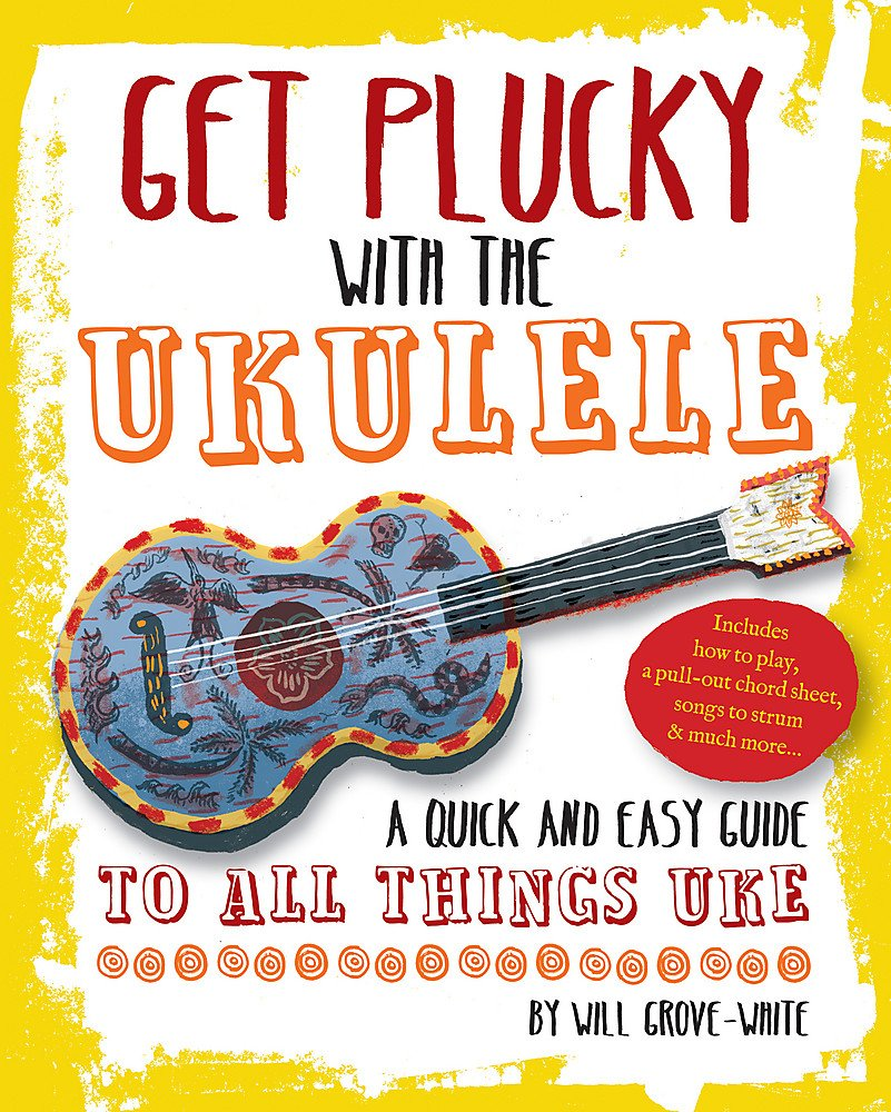 Get Plucky With The Ukulele How To Play Ukulele In Easy To Follow