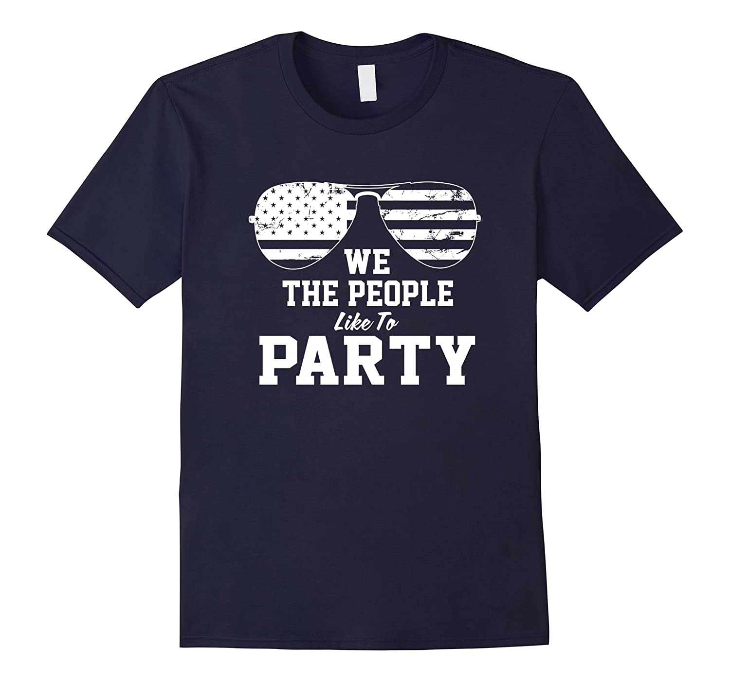 4th of July T-Shirt We the People Like to Party USA Shirt-TH