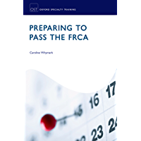 Preparing to Pass the FRCA: Strategies for Exam Success (Oxford Specialty Training: Revision Texts)