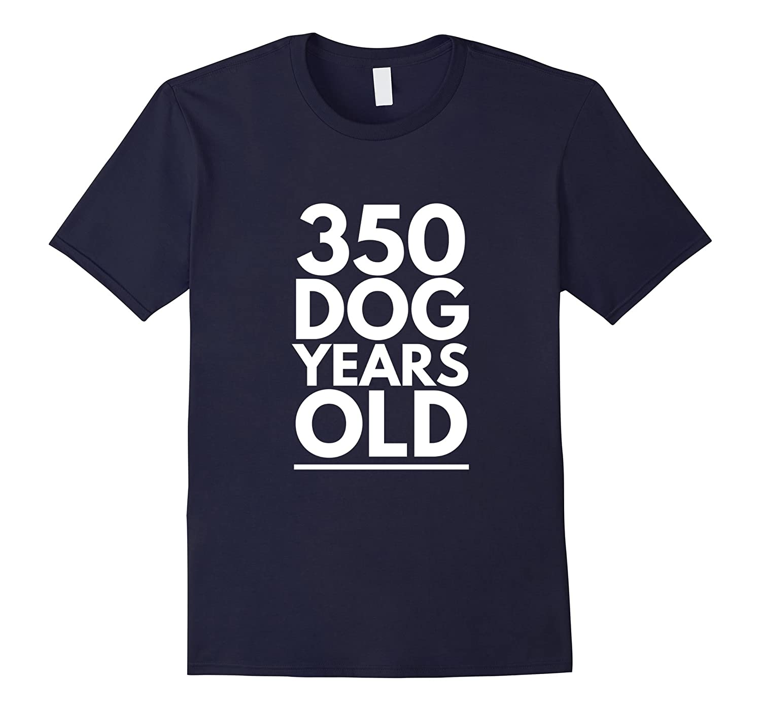 350 Dog Years Old - Funny 50th Birthday Gift T Shirt-TH
