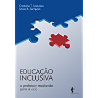 Educação inclusiva: o professor mediando para a vida