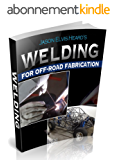 Welding for Beginners in Fabrication (English Edition)
