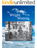 The Wright Women: The Wright Brothers' Mother, Susan, and Sister, Katharine, of Dayton, Ohio