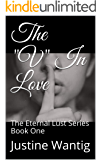 "The ""V"" In Love: The Eternal Lust Series Book One"