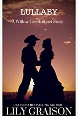 Lullaby: A Willow Creek Series Short Story (The Willow Creek Series) Kindle Edition