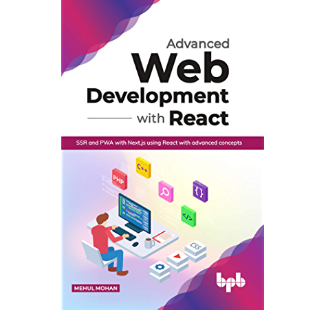 Amazon Com Advanced Web Development With React Ssr And Pwa With Next Js Using React With Advanced Concepts English Edition Ebook Mohan Mehul Kindle Store