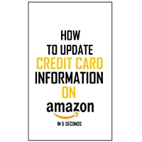 How To Update Credit Card Information: Simplest Method On How To Update Your Credit Card Information On Amazon In 5 Seconds – Full Step By Step Guide With Actual Screenshots