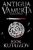 Antigua Vamurta: Saga Completa