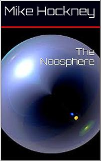 Hyperhumanity the god series book 11 kindle edition by mike the noosphere the god series book 9 fandeluxe Gallery