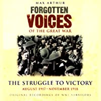 The Struggle to Victory: Forgotten Voices of the Great War