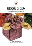 風呂敷つつみ A Complete Guide to Furoshiki (Japanesque)